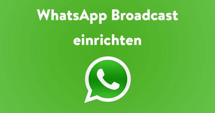 WhatsApp Broadcast einrichten