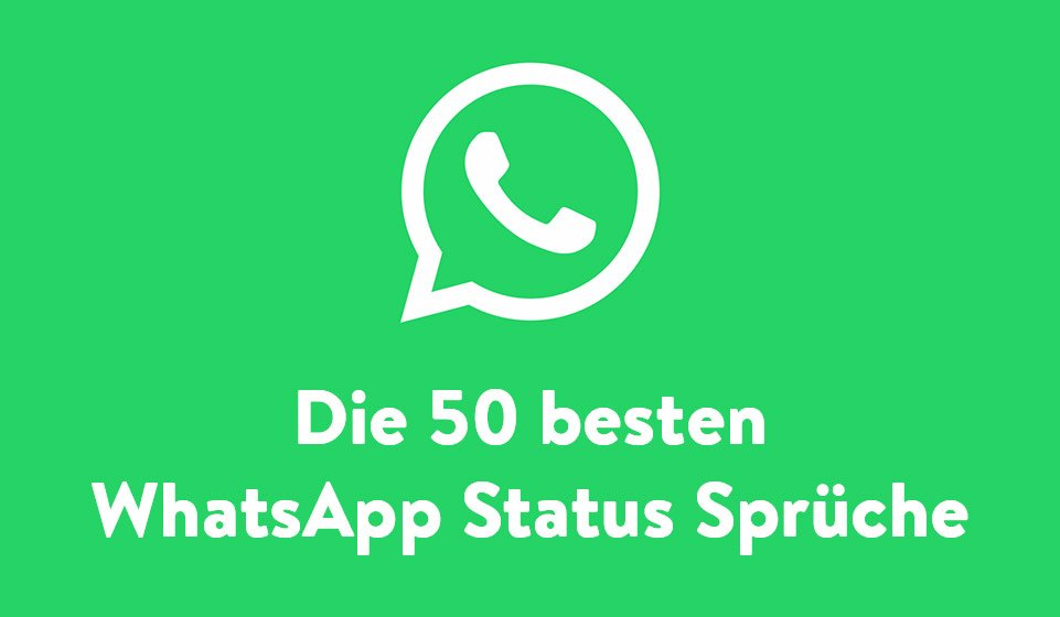 Whatsapp Status Sprüche Unsere 50 Favoriten Zu Vielen Themen